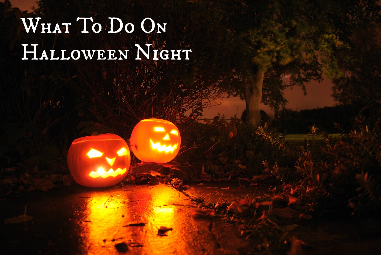 What To Do On Halloween Night – A Geek Girl's Guide