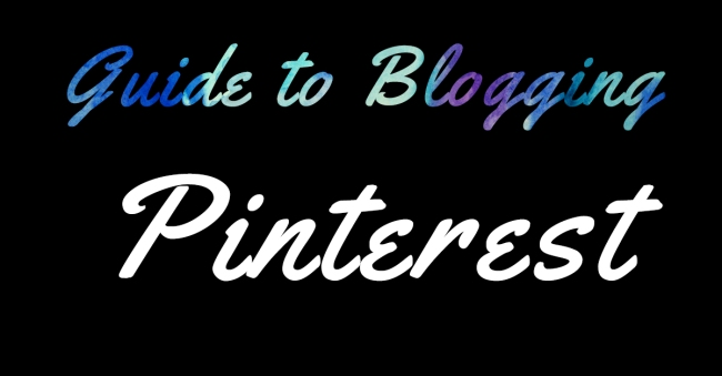 Guide to Blogging Pinterest