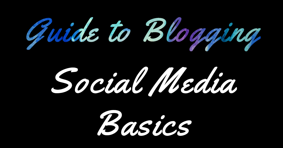 Guide to Blogging Social Media Basics