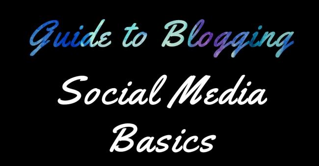 Guide to Blogging Social Media Basics