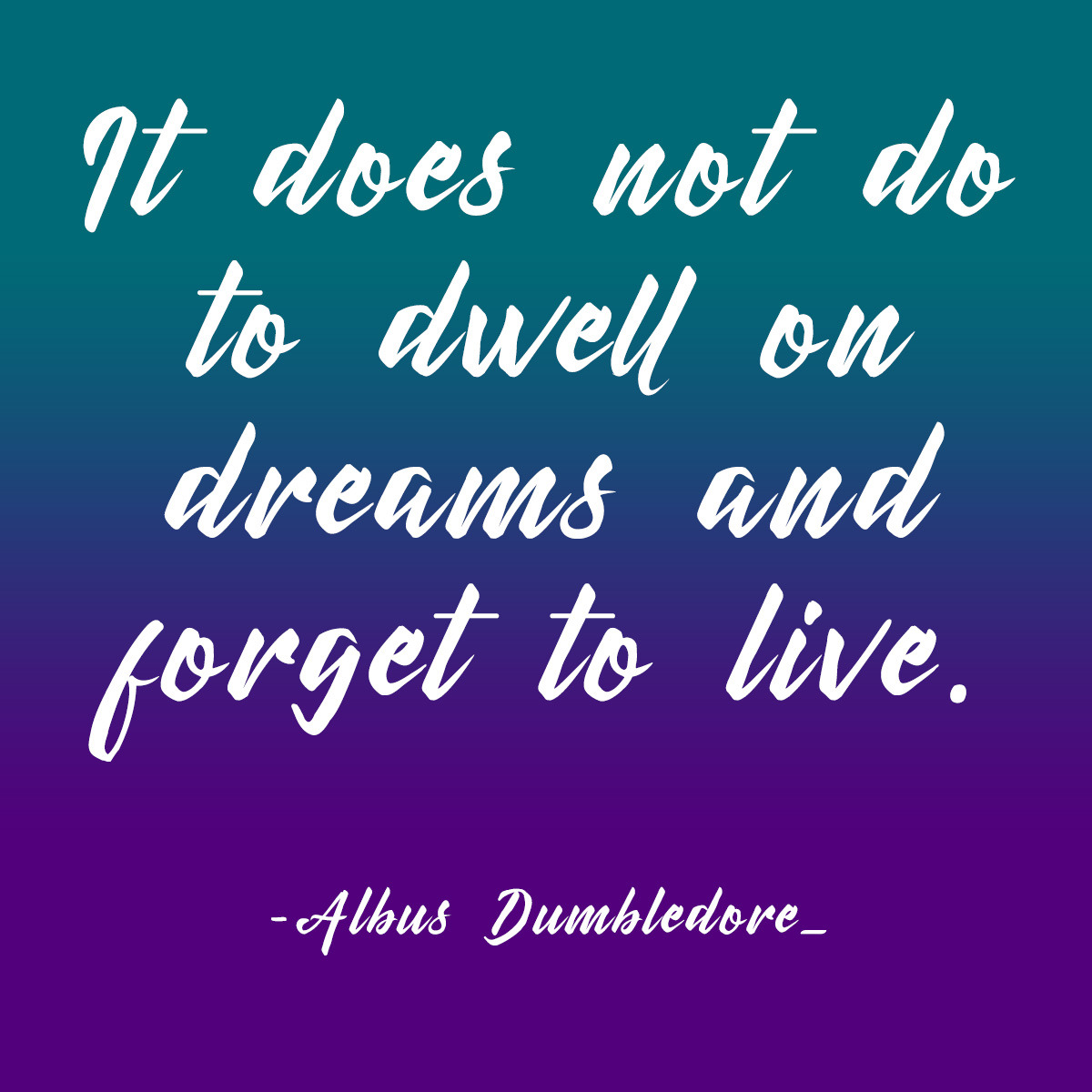 dreams-dumbledore-quote.jpg